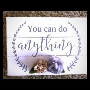 "Inspirational wall sign  ""You can do anything"""